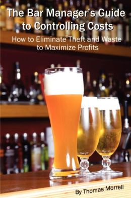 The Bar Manager's Guide To Controlling Costs