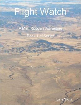 Flight Watch: A Matt Rodgers Adventure