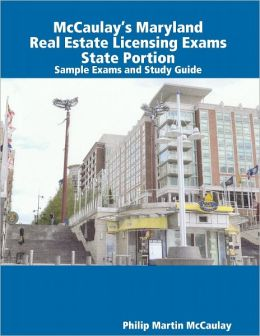 McCaulay's Maryland Real Estate Licensing Exams State Portion Sample Exams and Study Guide