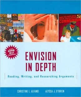 Envision in Depth: Reading, Writing, and Researching Arguments (with