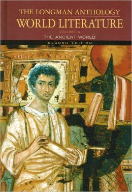Longman Anthology World Literature Volume A: The Ancient World, Second Edition