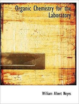 Organic Chemistry For The Laboratory (Large Print Edition)