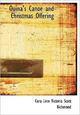 Ouina's Canoe And Christmas Offering (Large Print Edition)