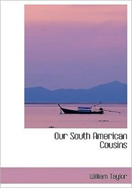 Our South American Cousins (Large Print Edition)