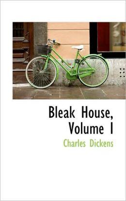 Bleak House, Volume I