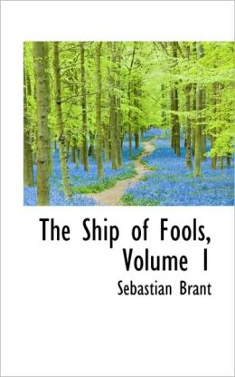 The Ship Of Fools, Volume 1
