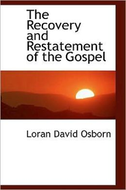 The Recovery And Restatement Of The Gospel