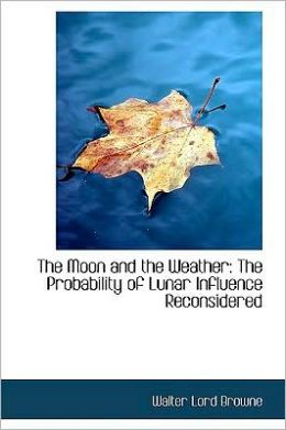 The Moon and the Weather: The Probability of Lunar Influence Reconsidered
