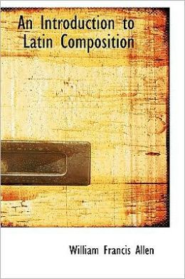 An Introduction to Latin Composition