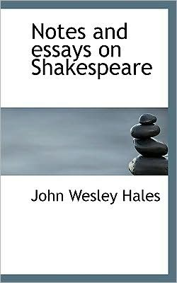 Notes and Essays on Shakespeare
