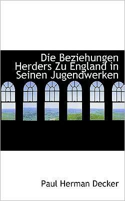 Die Beziehungen Herders Zu England In Seinen Jugendwerken