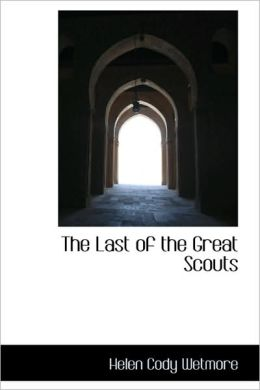 The Last Of The Great Scouts