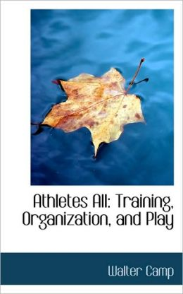 Athletes All: Training, Organization, and Play