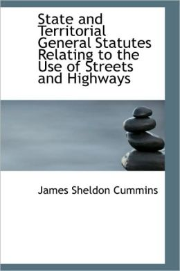 State and Territorial General Statutes Relating to the Use of Streets and Highways