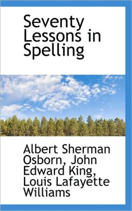 Seventy Lessons in Spelling