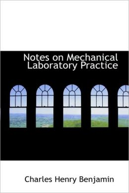 Notes On Mechanical Laboratory Practice