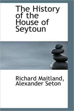 History of the House of Seytoun