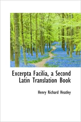 Excerpta Facilia, a Second Latin Translation Book