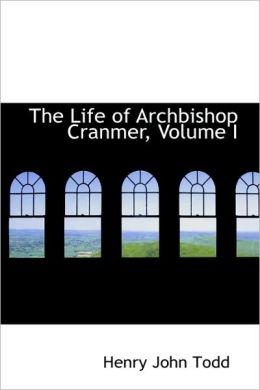 The Life of Archbishop Cranmer