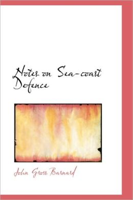 Notes On Sea-Coast Defence