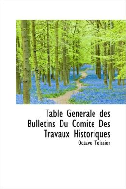 Table Generale Des Bulletins Du Comite Des Travaux Historiques