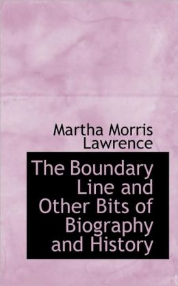 The Boundary Line And Other Bits Of Biography And History