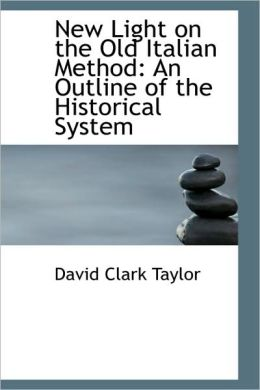 New Light on the Old Italian Method: An Outline of the Historical System