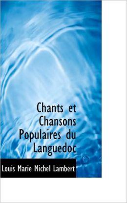 Chants Et Chansons Populaires Du Languedoc