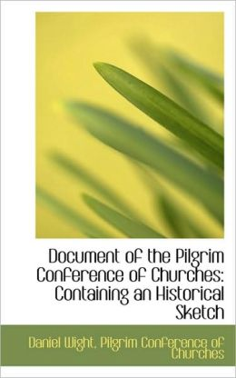 Document Of The Pilgrim Conference Of Churches