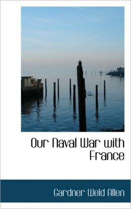 Our Naval War With France