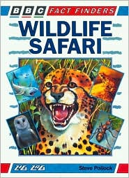 Wildlife Safari: A BBC Fact Finders Book