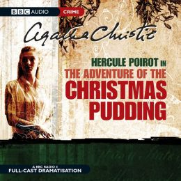 The Adventure of the Christmas Pudding: A BBC Full-Cast Radio Drama
