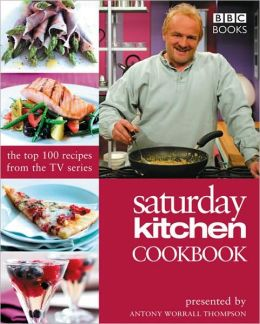 Saturday Kitchen Cookbook: The Top 100 Recipes from the TV Series