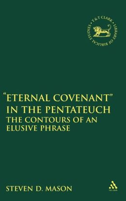 Contours of an Elusive Phrase: Berit Olam and Some Contributions to Covenant Theology in the Pentateuch