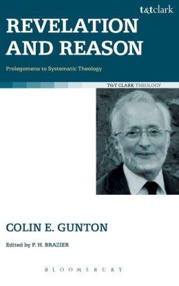 Revelation and Reason: Prolegomena to Systematic Theology