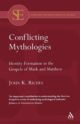 Conflicting Mythologies: Identity Formation in the Gospels of Mark and Matthew