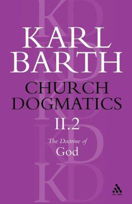 Church Dogmatics The Doctrine Of God, Volume 2, Part2