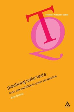Practicing Safer Texts: Food, Sex and Bible in Queer Perspective