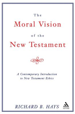 Moral Vision Of The New Testament