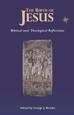 The Birth of Jesus: Biblical and Theological Reflections