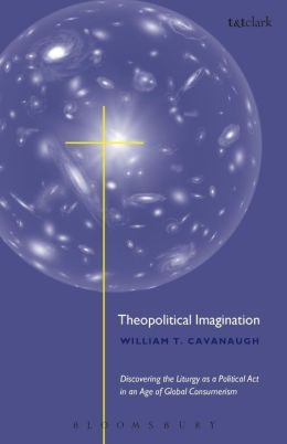 Theopolitical Imagination: Christian Practices of Space and Time