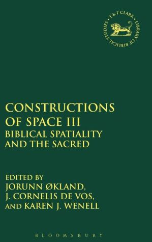 Constructions of Space III: Biblical Spatiality and the Sacred