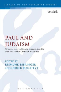 Paul and Judaism: Crosscurrents in Pauline Exegesis and the Study of Jewish-Christian Relations