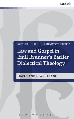 Law and Gospel in Emil Brunner's Earlier Dialectical Theology