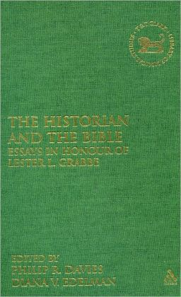 The Historian and the Bible: Essays in Honour of Lester L. Grabbe