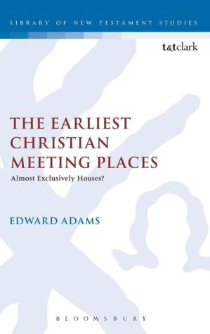 The Earliest Christian Meeting Places: Almost Exclusively Houses?