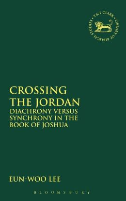Crossing the Jordan: Diachrony Versus Synchrony in the Book of Joshua