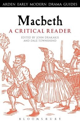 Macbeth: A Critical Reader: A Critical Reader