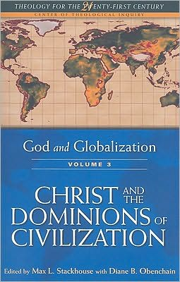 God and Globalization: Christ and the Dominions of Civilization
