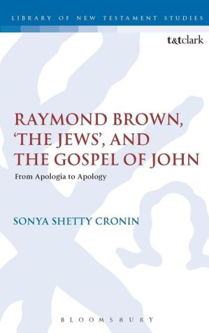 Raymond Brown, 'The Jews,' and the Gospel of John: From Apologia to Apology